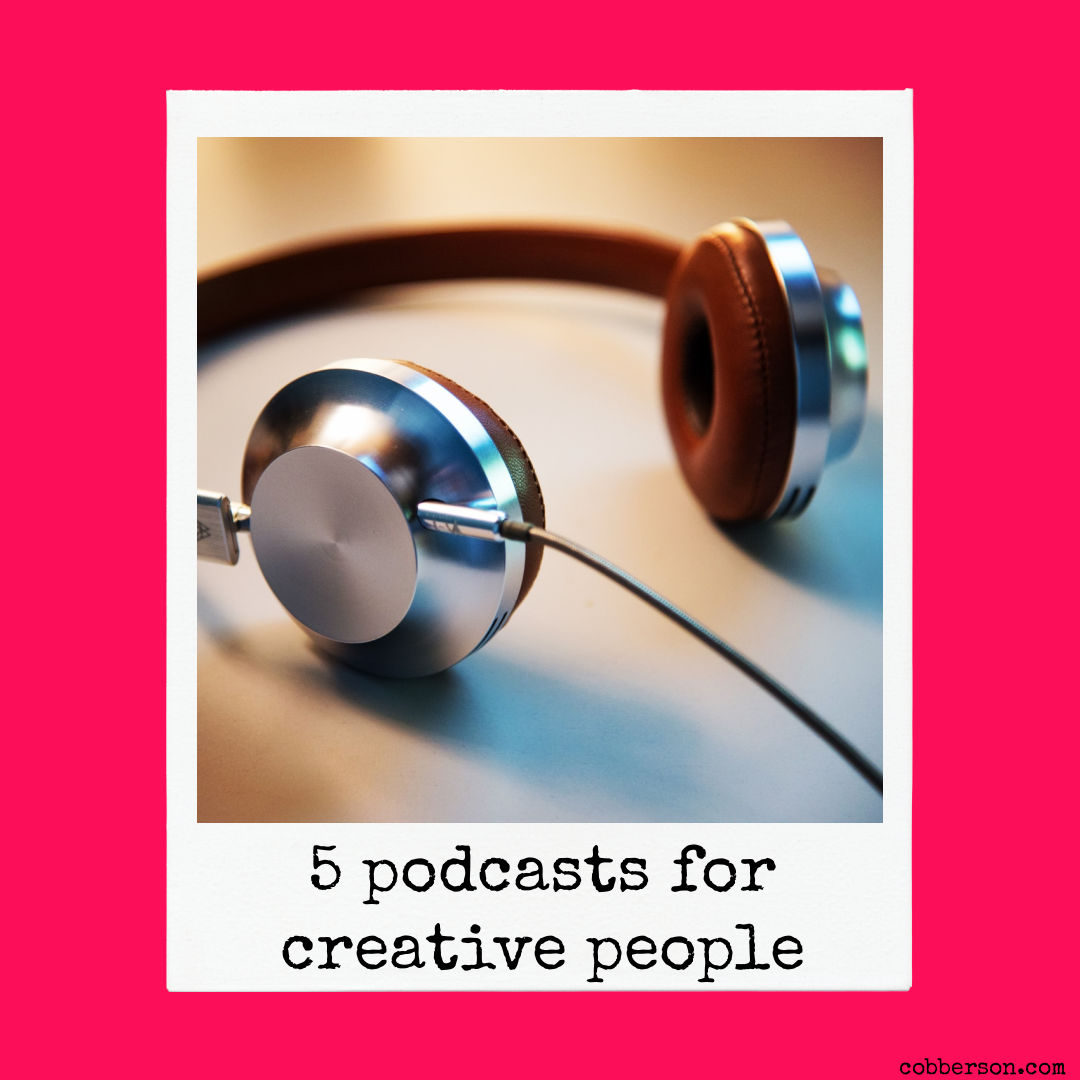 5 podcasts for creative people