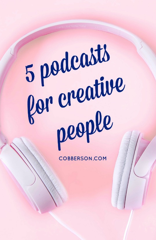 cobberson 5 podcasts for creative people