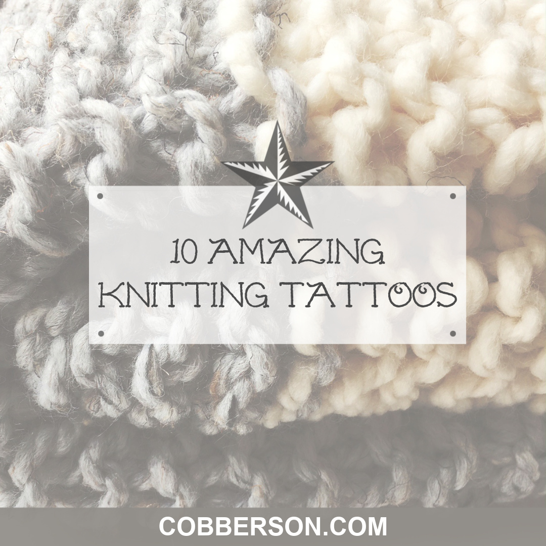 10 AMAZING KNITTING TATTOOS