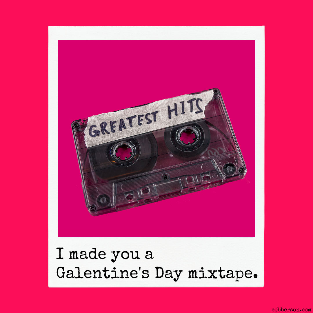 Galentine's Day 2021 Playlist