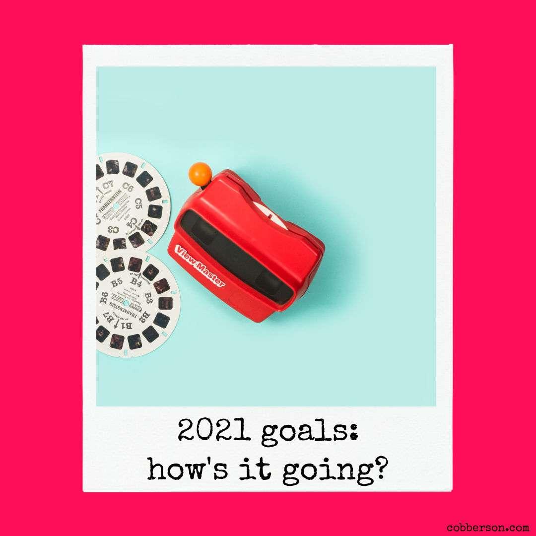 2021 goals progress after 6 weeks